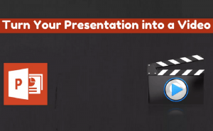 Best Ways to Convert PowerPoint Presentations into Videos