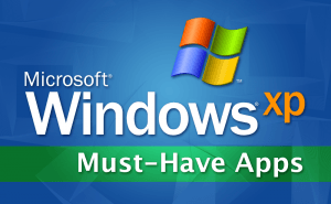 Must-Have Apps for Windows XP