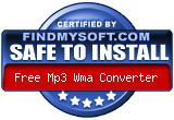 FindMySoft certifies that Free Mp3 Wma Converter is SAFE TO INSTALL