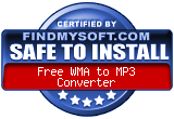 FindMySoft certifies that Free WMA to MP3 Converter is SAFE TO INSTALL