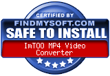 FindMySoft certifies that ImTOO MP4 Video Converter is SAFE TO INSTALL