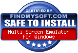 FindMySoft certifies that Multi Screen Emulator for Windows is SAFE TO INSTALL