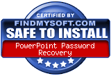 FindMySoft certifies that PowerPoint Password Recovery is SAFE TO INSTALL