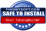 FindMySoft certifies that Vevo! CatalogBuilder is SAFE TO INSTALL