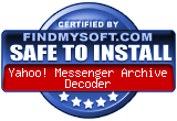FindMySoft certifies that Yahoo! Messenger Archive Decoder is SAFE TO INSTALL