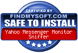 FindMySoft certifies that Yahoo Messenger Monitor Sniffer is SAFE TO INSTALL