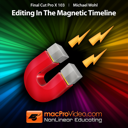 Course For Final Cut Pro X 103 - Editing In The Magnetic Timeline