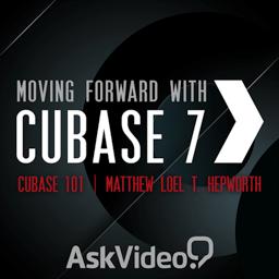 AV for Cubase 7 101 - Moving Forward with Cubase 7