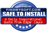 FindMySoft certifies that A Daily Inspirational Quote From Edgar Cayce is SAFE TO INSTALL