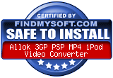 FindMySoft certifies that Allok 3GP PSP MP4 iPod Video Converter is SAFE TO INSTALL