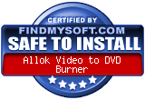 FindMySoft certifies that Allok Video to DVD Burner is SAFE TO INSTALL
