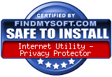FindMySoft certifies that Internet Utility - Privacy Protector is SAFE TO INSTALL