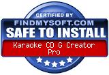 FindMySoft certifies that Karaoke CD+G Creator Pro is SAFE TO INSTALL