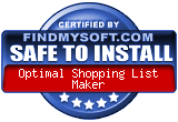 FindMySoft certifies that Optimal Shopping List Maker is SAFE TO INSTALL