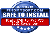 FindMySoft certifies that Plato DVD to AVI VCD SVCD Converter is SAFE TO INSTALL