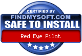 FindMySoft certifies that Red Eye Pilot is SAFE TO INSTALL