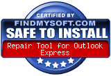 FindMySoft certifies that Repair Tool for Outlook Express is SAFE TO INSTALL