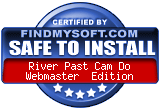 FindMySoft certifies that River Past Cam Do Webmaster Edition is SAFE TO INSTALL
