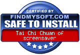 FindMySoft certifies that Tai Chi Chuan of screensaver is SAFE TO INSTALL