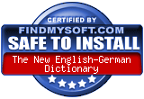 FindMySoft certifies that The New English-German Dictionary is SAFE TO INSTALL