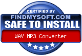 FindMySoft certifies that WAV MP3 Converter is SAFE TO INSTALL