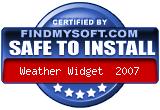 FindMySoft certifies that Weather Widget 2007 is SAFE TO INSTALL
