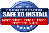 FindMySoft certifies that Wondershare Mobile Phone Converter Suite is SAFE TO INSTALL