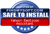 FindMySoft certifies that Yahoo! Emoticon Assistant is SAFE TO INSTALL