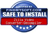 FindMySoft certifies that Zilla Video Converter-Decompiler is SAFE TO INSTALL