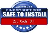 FindMySoft certifies that Zip Code It! is SAFE TO INSTALL