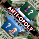 Anti-Opoly The Anti-Monopoly Game