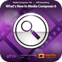 Course For Media Composer 6 100 - What's New In Media Composer 6