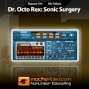 Reason 5 104: Dr. OctoRex: Sonic Surgery