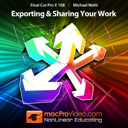 MPV's Final Cut Pro X 108 - Exporting and Sharing Your Work