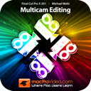 MPV's Final Cut Pro X 201 - Multicam Editing