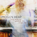 Imogen-Heap_You-Know-Where-To-Find-Me