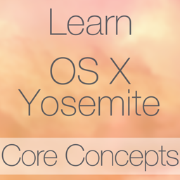 Learn - OS X Yosemite Core Concepts Edition