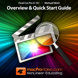 Final Cut Pro X - Overview & Quick Start Guide