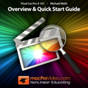 Final Cut Pro X Course 101 - Overview and Quick Start Guide