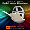Course For Final Cut Pro X 102 - Media - Ingesting and Organizing