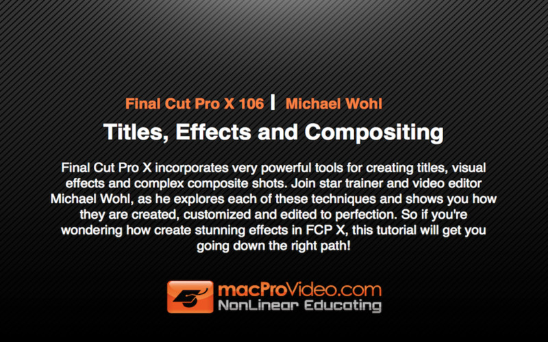 Course For Final Cut Pro X 106 - Titles, Effects and Compositing screenshot